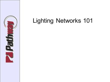 Lighting Networks 101. DMX Digital Multiplex Protocol or ANSI E1.11 – 2004 USITT DMX512-A Asynchronous Serial Data Transmission Standard for Controlling.