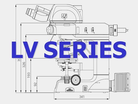 LV SERIES. THREE NEW STANDS LV150 LV150A LV100D TWO NEW ILLUMINATORS LV-U EPI LV-U EPI 2.