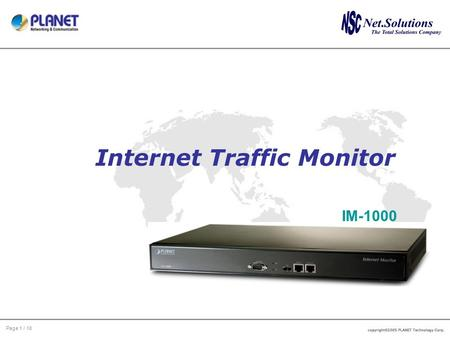 Page 1 / 18 Internet Traffic Monitor IM-1000. Page 2 / 18 Outline Product Overview Product Features Product Application Web UI.