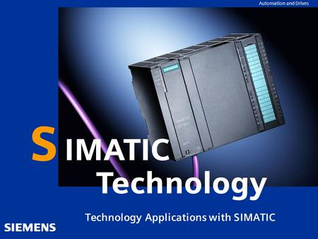 ROFINET Der Industrial Ethernet Standard für die Automatisierung Automation and Drives Technology Applications with SIMATIC S IMATIC Technology.