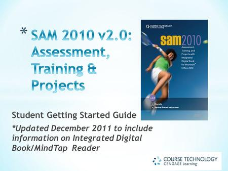 Student Getting Started Guide *Updated December 2011 to include information on Integrated Digital Book/MindTap Reader.
