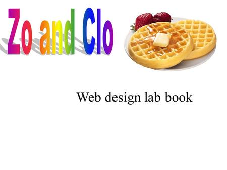"Web design lab book Clo Favorite… Hero:Kristen Chenowerth Quote:""nobody can make you misrable without your consent"" Activity:swimming,skiing,watching."