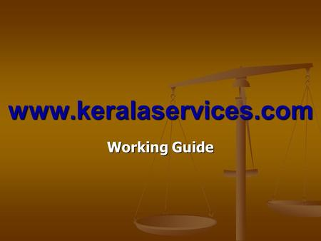 Www.keralaservices.com Working Guide. Keralaservices.com Different Segments Kerala services.com Kerala Matrimonial Kerala Real Estate Kerala Professional.