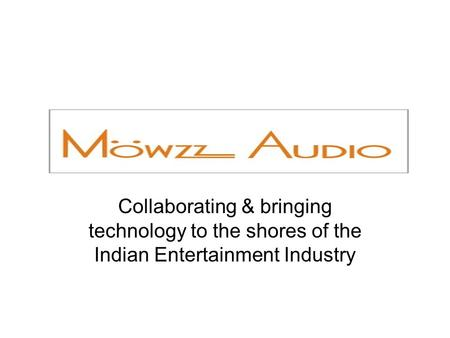 Collaborating & bringing technology to the shores of the Indian Entertainment Industry.