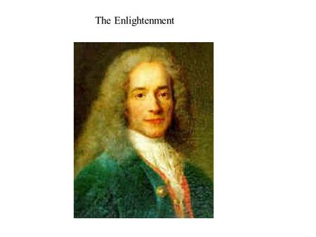 The Enlightenment. Baron d'Holbach Thomas Hobbes.