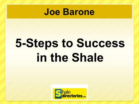 Joe Barone. Seminar Objectives 1. Provide you with the marketing and sales strategies that can help you be successful in selling to the natural gas industry.