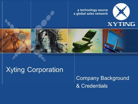 Xyting Corporation Company Background & Credentials.