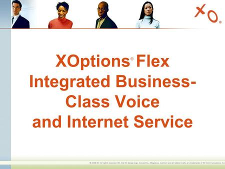 XOptions ® Flex Integrated Business- Class Voice and Internet Service.