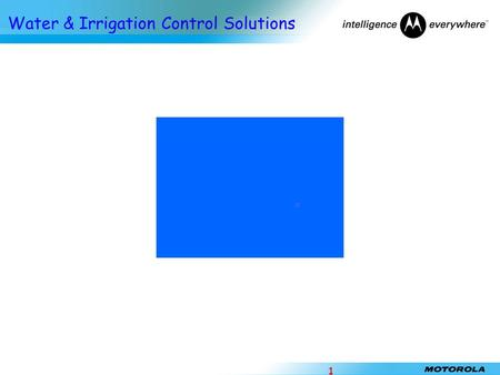 י'/ניסן/תשעז MOTOROLA in the Water & Irrigation Control Market for over than 25 Years MIR MIR MIR MIR IRRInet.