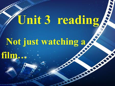 Unit 3 reading Not just watching a film…. Aims of this lesson : 1. To learn some information about a new product. 2. To practise the ability of reading.