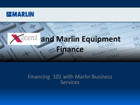 1 and Marlin Equipment Finance Financing 101 with Marlin Business Services.