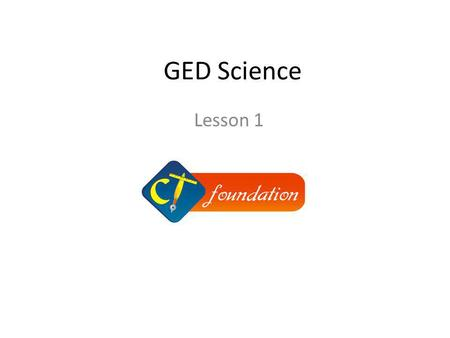 GED Science Lesson 1.