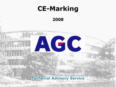 CE-Marking 2008 Technical Advisory Service. CE Marking The Directive for building products (DPC) Aims of the CE marking The ways to obtain the CE marking.