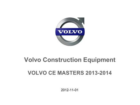 Volvo Construction Equipment VOLVO CE MASTERS 2013-2014 2012-11-01.