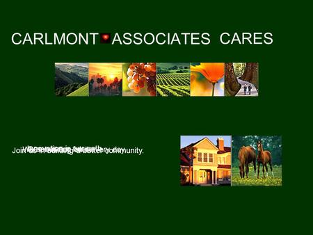 CARLMONT ASSOCIATES CARES Green is our future. We're building on it every day. Join us in building a better community. Innovation is our path.