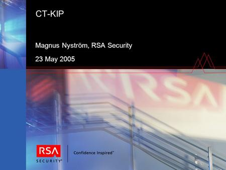 CT-KIP Magnus Nyström, RSA Security 23 May 2005. Overview A client-server protocol for initialization (and configuration) of cryptographic tokens —Intended.