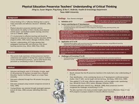 "Critical thinking (CT) is ""reflective thinking that is used to make reasonable and defensive decisions"" (McBride, 1992, p. 115). Physical education preservice."