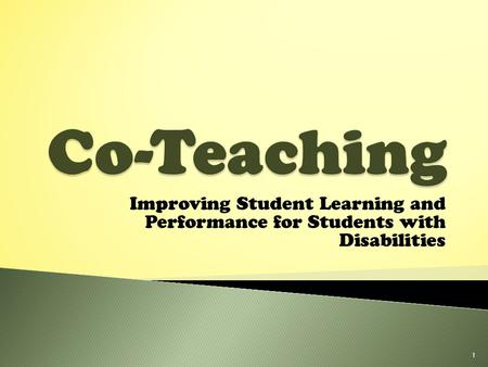 Improving Student Learning and Performance for Students with Disabilities 1.