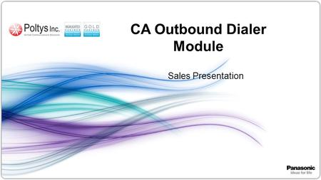 1 CA Outbound Dialer Module Sales Presentation. 2 Table of Contents Overview How to Order Why Applications? Contact.