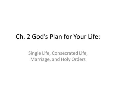 Ch. 2 God's Plan for Your Life: