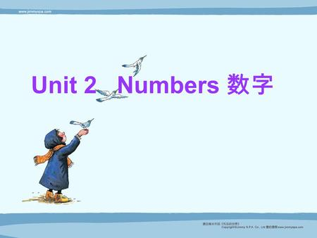 Unit 2 Numbers 数字 让我们来学学数字( number ) 1 2 3 4 5 6 7 8 9 10 one two three five six seven eight nine 0 ten zero four.