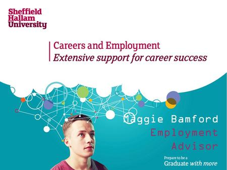Maggie Bamford Employment Advisor. Advertising Yourself Your CV is your advert - it is used to help you sell your skills.