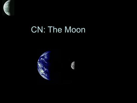CN: The Moon. The moon rotates on its axis. –1 moon day The moon revolves around the earth. –1 moon year. What are the two ways the moon moves in space?
