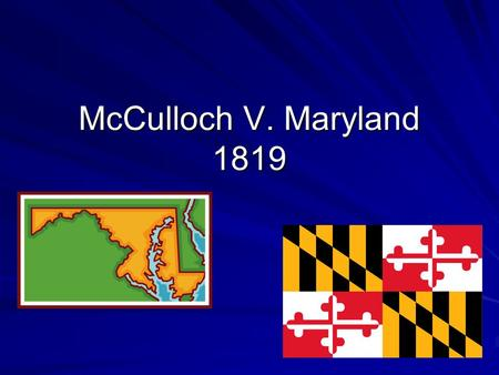 McCulloch V. Maryland 1819. Background Info/Facts - Second National Bank established in Maryland - Many people opposed the bank being established in the.