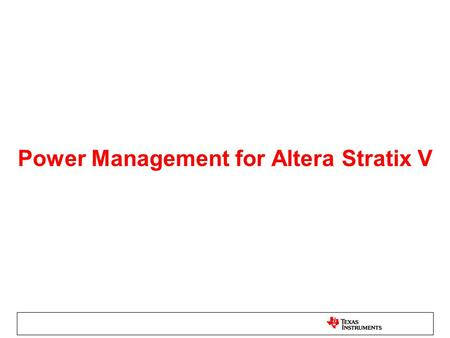 Power Management for Altera Stratix V