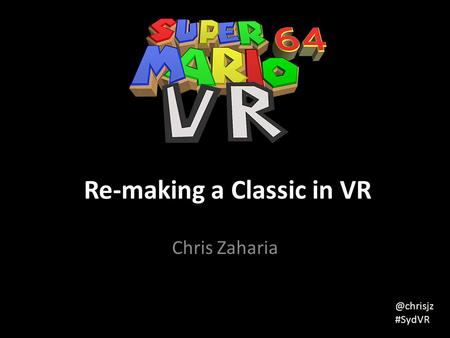 Re-making a Classic in VR Chris #SydVR.