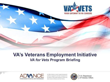 VA's Veterans Employment Initiative VA for Vets Program Briefing.