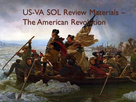 US-VA SOL Review Materials – The American Revolution.
