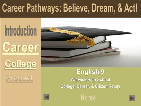 English 9 Warwick High School College, Career, & Citizen Ready.