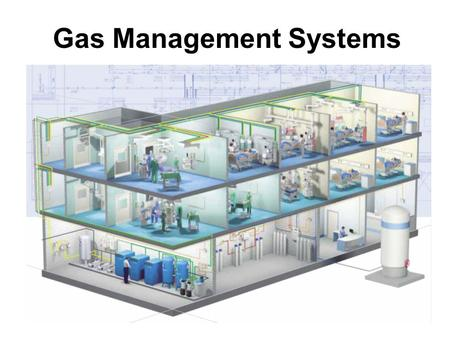 Gas Management Systems. 2 Medical gases Compressed air (5 bar) N 2 O (Nitrous oxide ) Vacuum Compressed air (8 bar) or Nitrogen AGSS 1.O 2, and medical.