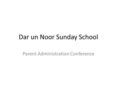Dar un Noor Sunday School Parent Administration Conference.