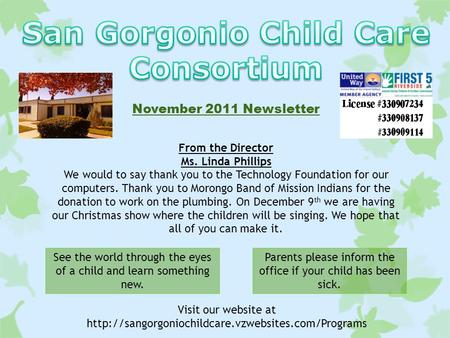November 2011 Newsletter From the Director Ms. Linda Phillips Visit our website at  We would to say.