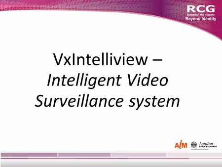 VxIntelliview – Intelligent Video Surveillance system.