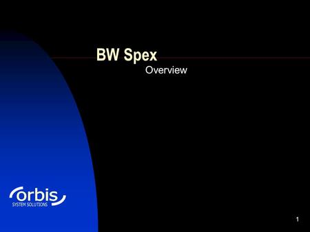 1 BW Spex Overview. 2 Contents Objectives General Principle Features Screen Shots.