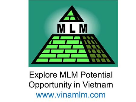 Explore MLM Potential Opportunity in Vietnam www.vinamlm.com.