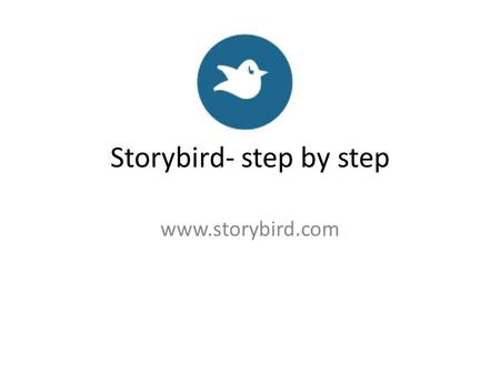 "Storybird- step by step www.storybird.com. 1. Registering Go to storybird.com Click on ""Sign up"" in the top right corner to register for an account. ii."