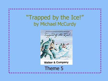 """Trapped by the Ice!"" by Michael McCurdy Theme 5."