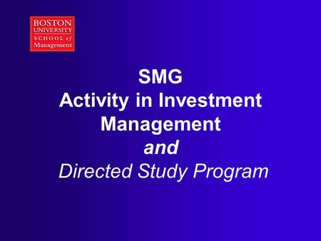 SMG Activity in Investment Management and Directed Study Program.