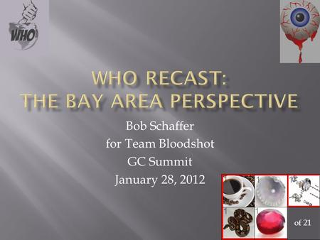 Bob Schaffer for Team Bloodshot GC Summit January 28, 2012 of 21.