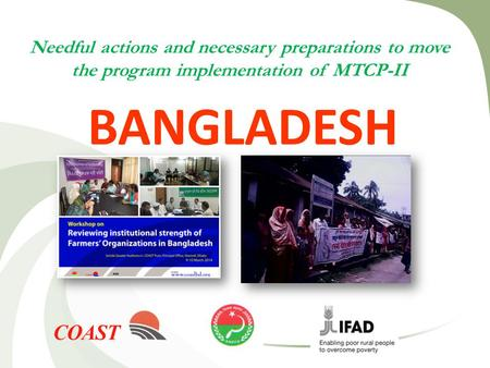 Needful actions and necessary preparations to move the program implementation of MTCP-II BANGLADESH.