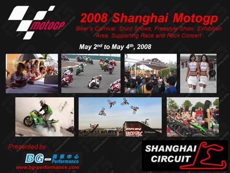 2008 Shanghai Motogp Biker's Carnival, Stunt Shows, Freestyle Show, Exhibition Area, Supporting Race and Rock Concert Presented by www.bg-performance.com.