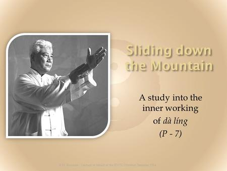 A study into the inner working of dà líng (P - 7) © M. Rusman – Lecture in behalf of the EWTC-Whitsun Seminar 2014.