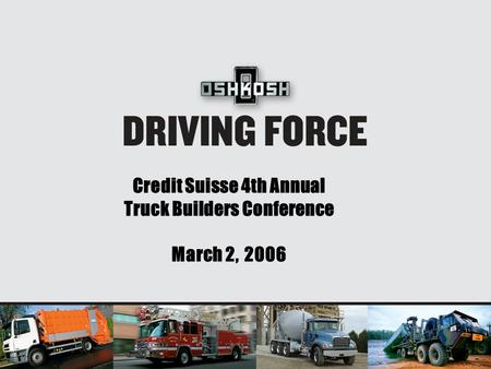 Credit Suisse 4th Annual Truck Builders Conference March 2, 2006.