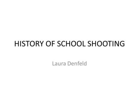 HISTORY OF SCHOOL SHOOTING Laura Denfeld. Calif. school shooting teen charged as adult BAKERSFIELD, Calif. (AP) - A 16-year- old boy accused of shooting.