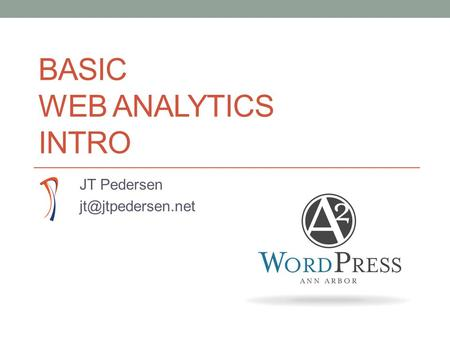 BASIC WEB ANALYTICS INTRO JT Pedersen