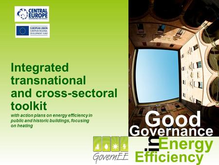 Good Governance in Efficiency Energy Integrated transnational and cross-sectoral toolkit with action plans on energy efficiency in public and historic.